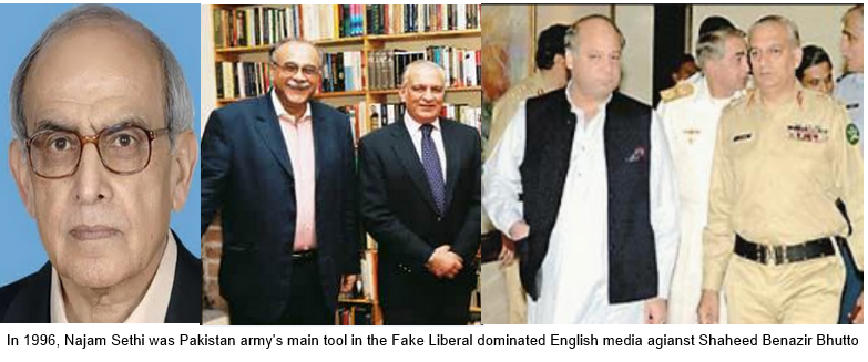 Najam Sethi was part of the caretaker set up in 1996 which held elections that were massively rigged. He also  did that 'Princess and the Playboy' where MNAs projects were shown by BBC's Panorama as 'corruption of BB/Zardari'. Najam Sethi was Prime Minister's Adviser (federal minister) on Political Affairs and Accountability after President Leghari dismissed Benazir Bhutto in 1996.